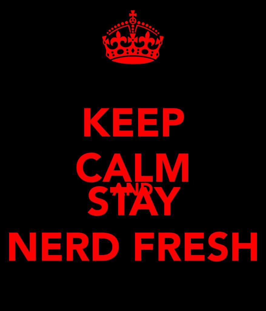 keep-calm-and-stay-nerd-fresh